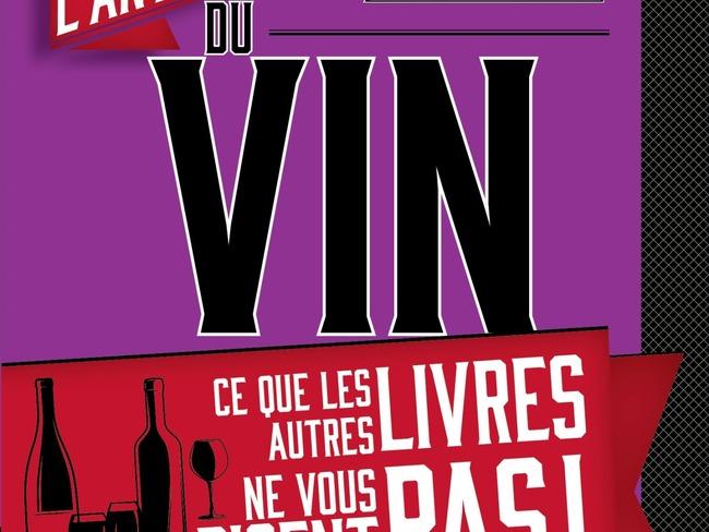 L'anti-guide du vin - Ce que les autres livres ne vous disent pas
